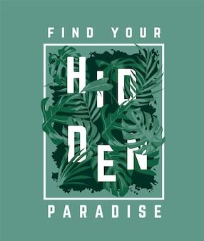 Slogan de paradis caché dans l'illustration de feuilles de palmier tropical sur fond vert