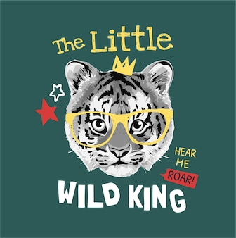 Slogan de roi sauvage avec un petit tigre noir et blanc dans des verres