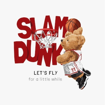 Slogan slam dunk avec un joueur de basket-ball de poupée d'ours et illustration vectorielle de panier de basket-ball