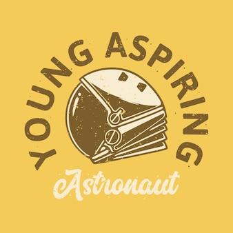 Slogan vintage jeune astronaute en herbe