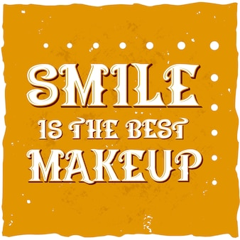 Smile est la meilleure affiche de motivation de maquillage