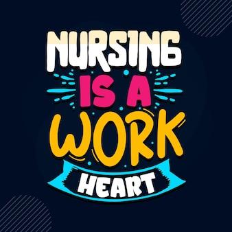 Les soins infirmiers est un travail de coeur infirmière citation vecteur premium