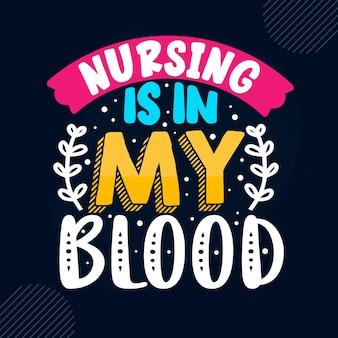 Les soins infirmiers sont dans mon sang citation d'infirmière vecteur premium