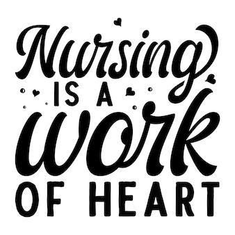 Les soins infirmiers sont un travail de coeur modèle de devis de conception de vecteur premium de typographie
