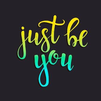 Sois toi-même. affiche de typographie dessinée à la main.
