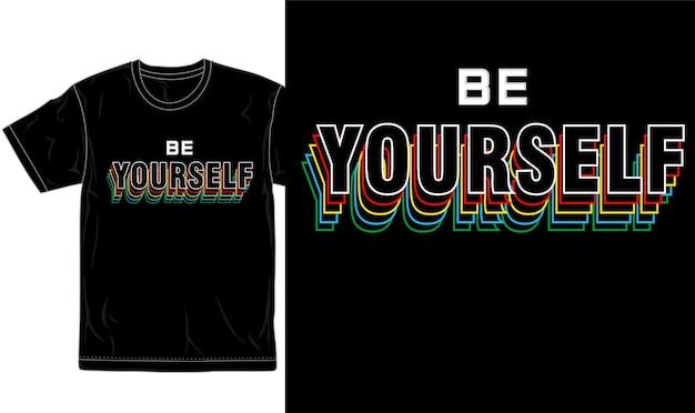 Sois toi-même typographie t shirt design vecteur graphique