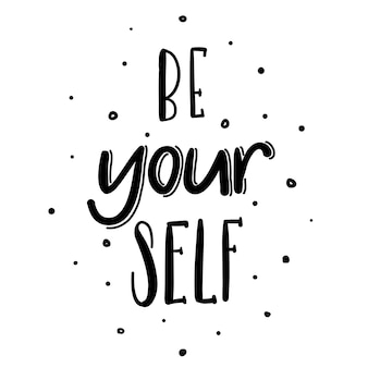 Sois toi même