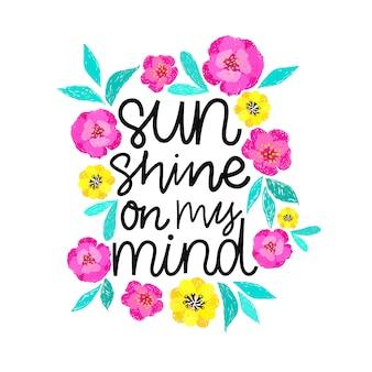 Soleil dans mon esprit. illustration dessinée à la main. citation positive avec illustration de fleurs.