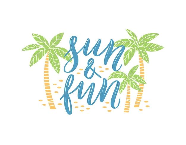 Soleil et plaisir. lettrage d'été coloré dans un style moderne. décoration de vacances dessinée à la main. conception d'illustration vectorielle isolée avec des éléments d'été.