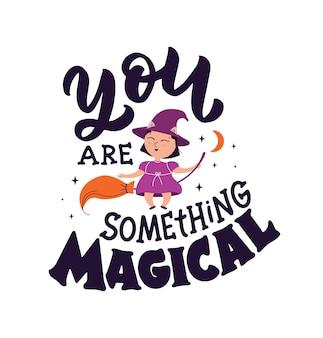 La sorcière avec du texte la phrase de lettrage vous êtes magique avec un personnage de dessin animé pour le jour d'halloween