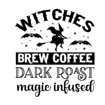 Les sorcières préparent du café de torréfaction sombre infusée de magie élément de typographie unique conception de vecteur premium