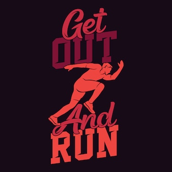 Sortez et courez, exécutez des énonciations et des citations