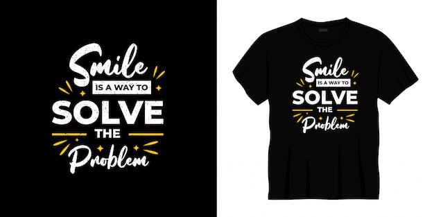 Le sourire est un moyen de résoudre le problème de conception de t-shirt de typographie