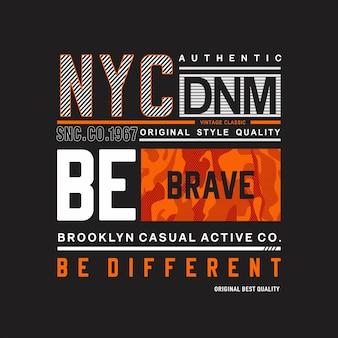 Soyez bravebe t-shirt graphique différent pour imprimer