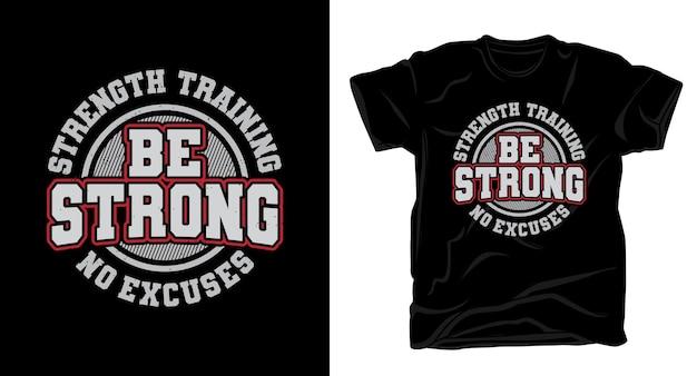 Soyez la conception de t-shirt de typographie forte