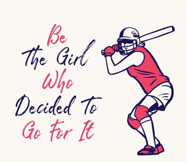 Soyez la fille qui a décidé d'y aller baseball citation motivation affiche flyer girl vintage