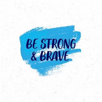 Soyez fort et courageux citation inspirante.