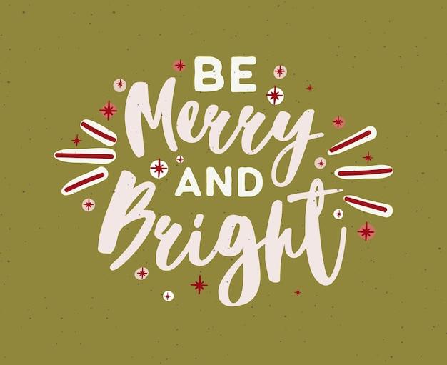 Soyez joyeux et lumineux souhait écrit avec un script calligraphique élégant