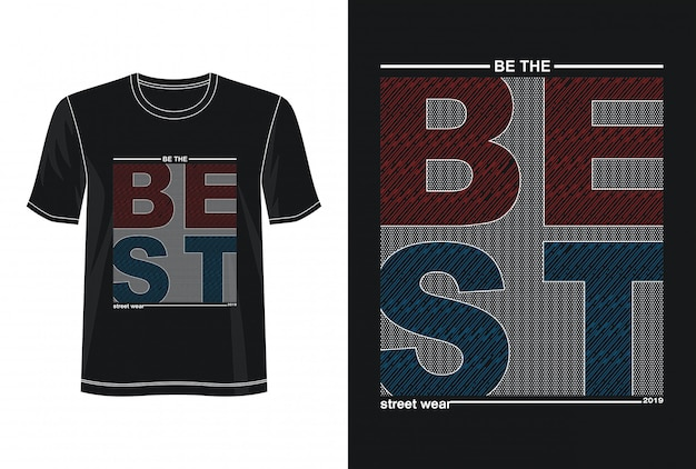 Soyez la meilleure typographie pour le t-shirt imprimé