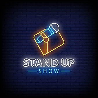 Stand up show neon signs style text