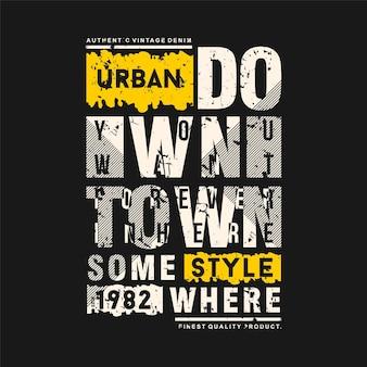 Style urbain vers le bas de la ville lettrage typographie illustration abstraite vectorielle bon pour t-shirt imprimé