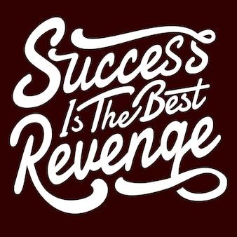 Le succès est la meilleure revanche