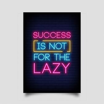 Le succès n'est pas pour le paresseux des affiches dans neon style.