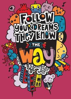 Suivez vos rêves, ils connaissent le chemin