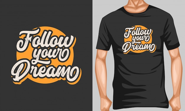 Suivez vos rêves de lettres de typographie pour la conception de t-shirts
