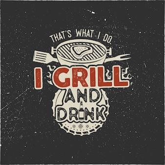 Summer bbq print for t shirt with quote - c'est ce que je bois, je le bois et je le grille. emblème dessiné main vintage