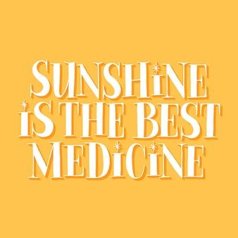 Sunshine est la meilleure médecine citation de lettrage dessinée à la main pour l'hôtel solarium de la station balnéaire