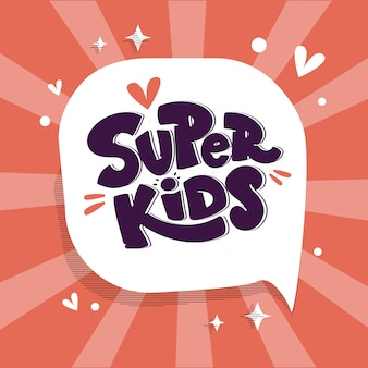 Super enfants sur bulle. style de composition de lettrage dessiné à la main pour la zone des enfants.