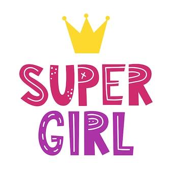 Super girl lettrage écrit slogan de féminisme slogan de motivation femme