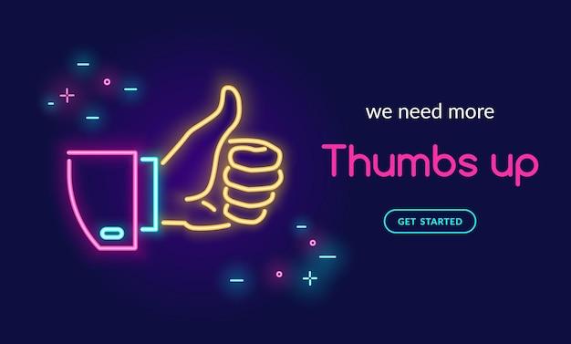Symbole du pouce vers le haut de la main humaine dans un style néon avec du texte, nous avons besoin de plus de pouce vers le haut sur fond sombre