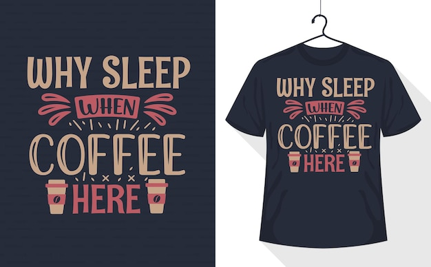 T-shirt café, pourquoi dormir quand le café ici