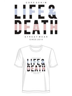 T-shirt de conception de tyographie de vie et de mort