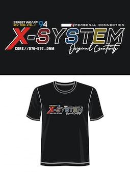 T-shirt de conception de typographie x-system