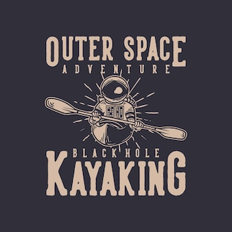 T-shirt design aventure dans l'espace trou noir kayak avec astronaute kayak illustration vintage