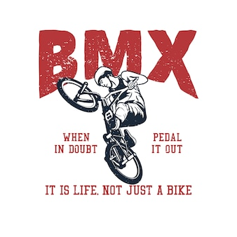 T-shirt design bmx en cas de doute pédalez-le, c'est la vie pas seulement un vélo avec un homme à vélo illustration vintage