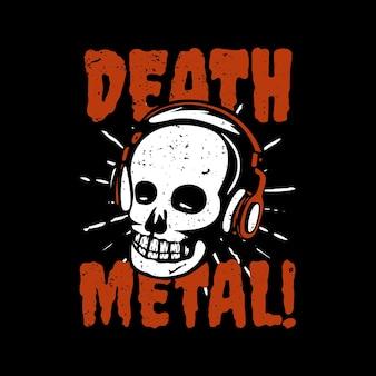 T shirt design death metal avec illustration vintage de crâne