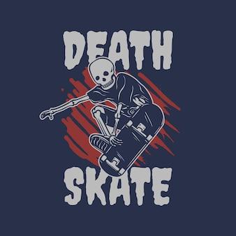T-shirt design death skate avec squelette jouant à l'illustration vintage de planche à roulettes