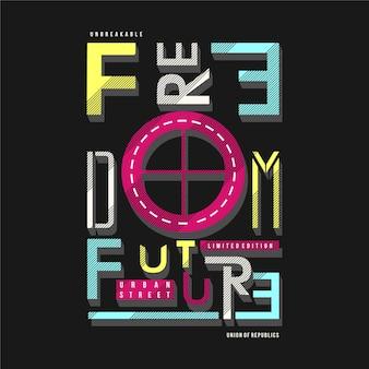 T-shirt design graphique liberté future