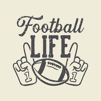 T-shirt design vie de football avec ballon de rugby et gants cheer illustration vintage