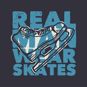 T-shirt design vrai homme porter des patins avec des chaussures de patin à glace illustration vintage