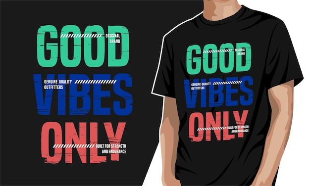 T-shirt graphique good vibes only à imprimer