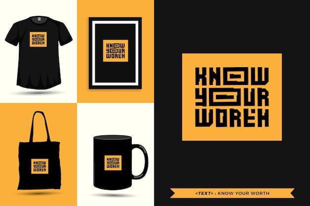 T-shirt de motivation de citation de typographie à la mode connaissez votre valeur pour l'impression. affiche de modèle de conception verticale de lettrage typographique, tasse, sac fourre-tout, vêtements et marchandises