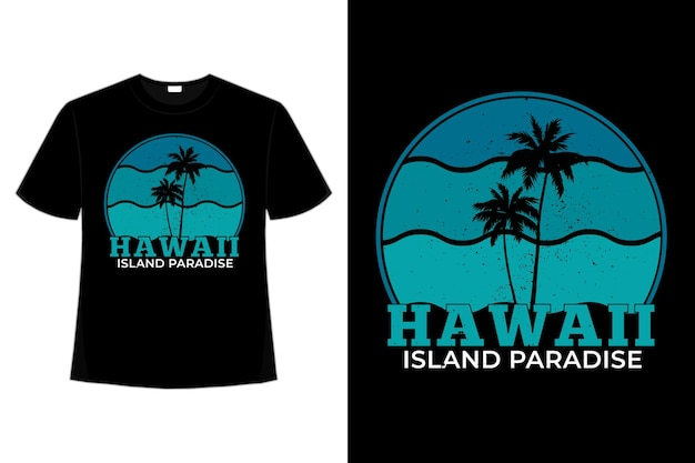 T-shirt plage hawaii island paradise
