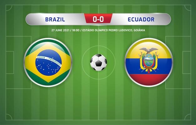 Le tableau d'affichage du brésil contre l'équateur a diffusé le tournoi de football des amériques du sud 2021