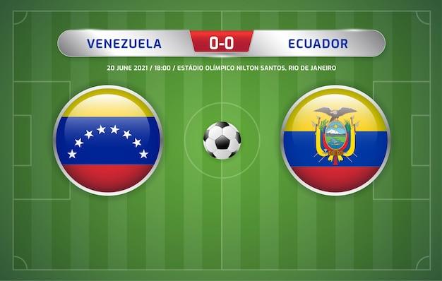 Le tableau d'affichage du venezuela contre l'équateur a diffusé le tournoi de football des amériques du sud 2021