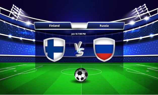 Tableau de bord du match de football de la finlande contre la russie de la coupe d'europe diffusé